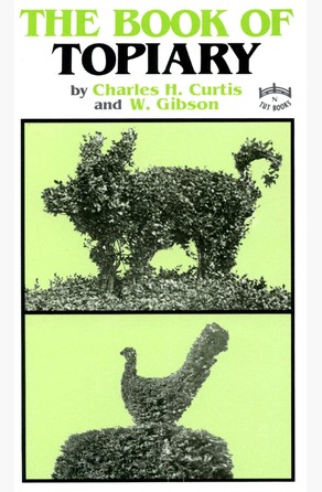Book of Topiary Charles H. Curtis