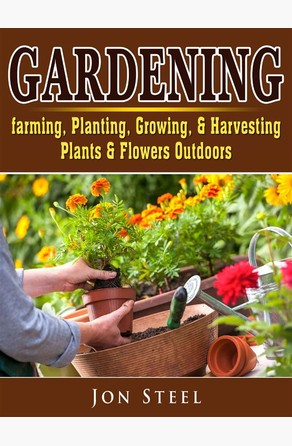 Gardening. Farming, Planting, Growing, & Harvesting Plants & Flowers Outdoors Sam Simon