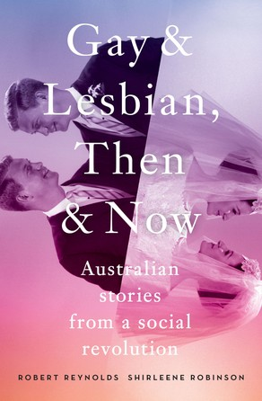 Gay and Lesbian, Then and Now Robert Reynolds