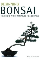 Beginning Bonsai por                                       Shirley Student