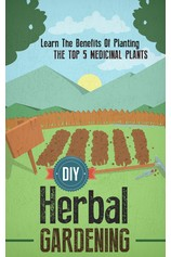 DIY Herbal Gardening: Discover The Top 7 Herbal Medicinal Plants That You Can Grow In Your Backyard And Their Benefits And Uses por                                       Old Natural Ways