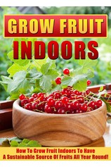 Grow Fruit Indoors How To Grow Fruit Indoors To Have A Sustainable Source Of Fruits All Year Round! por                                       Old Natural Ways