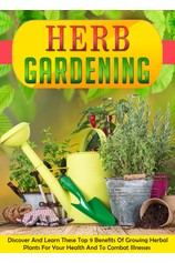 Herb Gardening Discover And Learn These Top 9 Benefits Of Growing Herbal Plants For Your Health And To Combat Illnesses por                                       Old Natural Ways