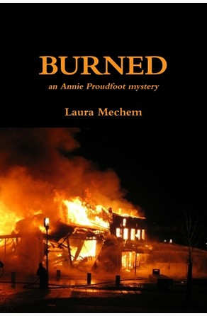 Burned: An Annie Proudfoot Mystery Laura Mechem