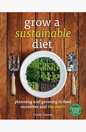 Grow a Sustainable Diet Cindy Conner