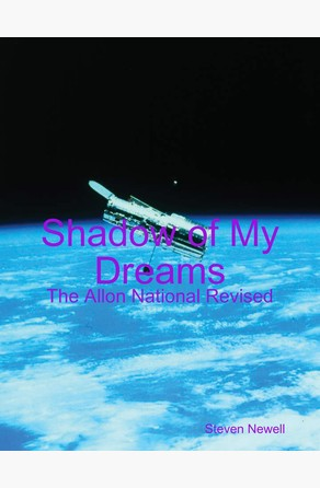 Shadow of My Dreams: The Allon National Revised Steven Newell