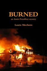 Burned: An Annie Proudfoot Mystery por                                       Laura Mechem