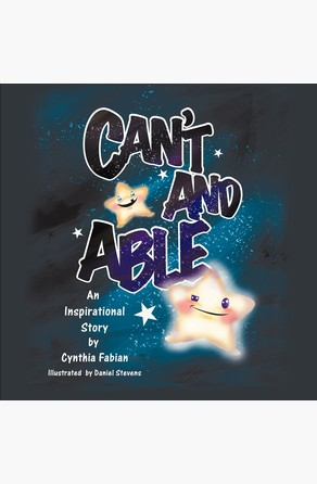 Can't and Able: An Inspirational Story Cynthia Fabian