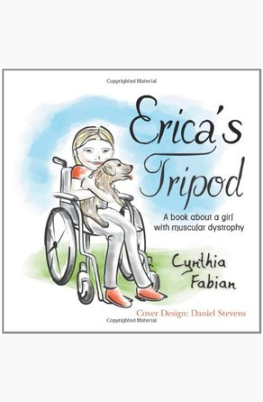 Erica's Tripod: A book about a girl with muscular dystrophy Cynthia Fabian