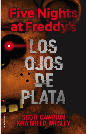 Five nights at Freddy's. Los ojos de plata Scott Cawthon