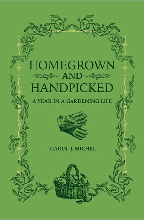 Homegrown and Handpicked Carol J. Michel