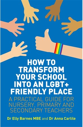How to Transform Your School into an LGBT+ Friendly Place Elly Barnes