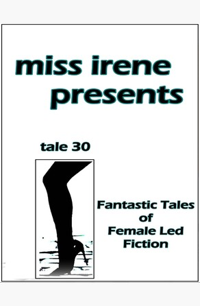 Miss Irene Presents - Tale 30 Miss Irene Clearmont