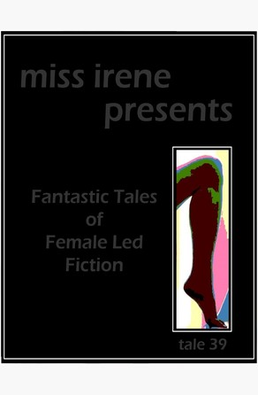 Miss Irene Presents - Tale 39 Miss Irene Clearmont