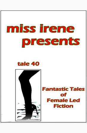 Miss Irene Presents - Tale 40 Miss Irene Clearmont