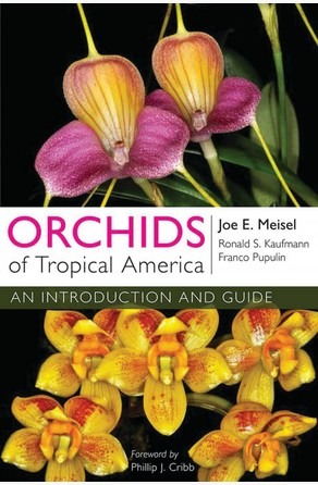 Orchids of Tropical America Joe E. Meisel