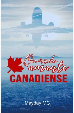 Querido Amante Canadiense Mayday MC
