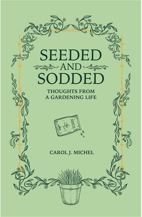 Seeded and Sodded Carol Michel