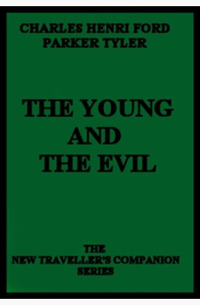 The Young and the Evil Charles Henri Ford and Parker Tyler