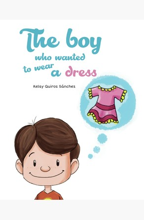 The boy who wanted to wear a dress Kelsy Quiroz Sánchez