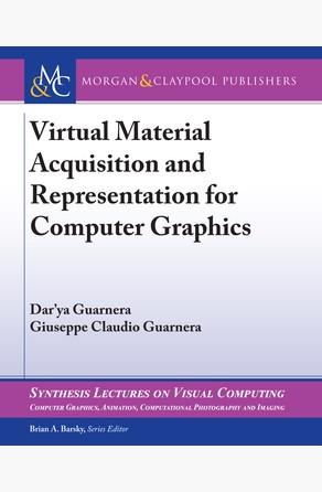 Virtual Material Acquisition and Representation for Computer Graphics Dar'ya Guarnera