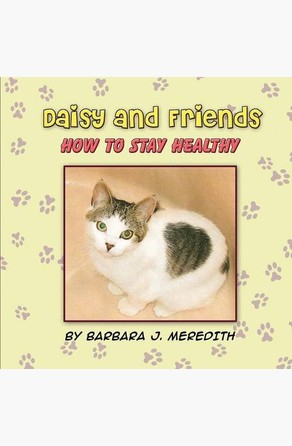 Daisy and Friends: How to Stay Healthy Barbara J. Meredith