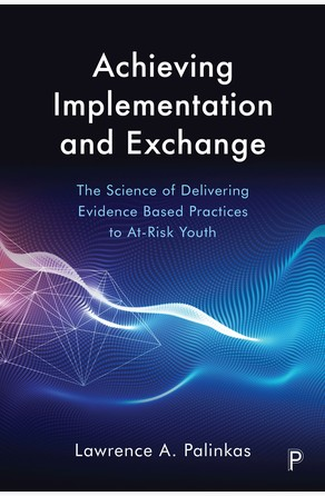 Achieving Implementation and Exchange Palinkas, Lawrence A.