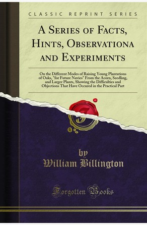 A Series of Facts, Hints, Observationa and Experiments William Billington
