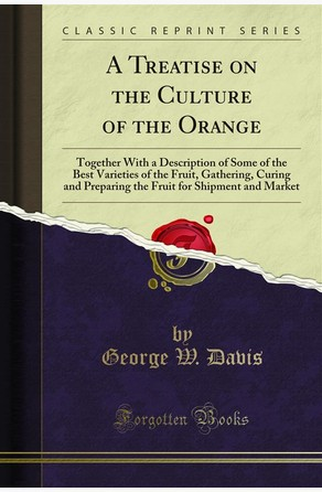 A Treatise on the Culture of the Orange George W. Davis