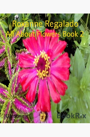 All About Flowers Book 2 Roxanne Regalado