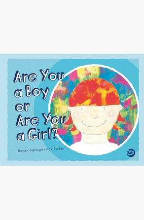 Are You a Boy or Are You a Girl? Sarah Savage