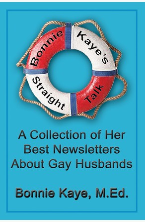 Bonnie Kaye's Straight Talk: A Collection of Her Best Newsletters About Gay Husbands Bonnie Kaye