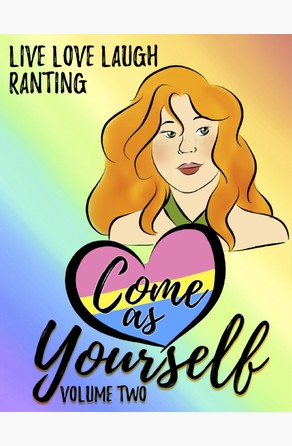 Come As Yourself: Volume Two Live Love Laugh Ranting
