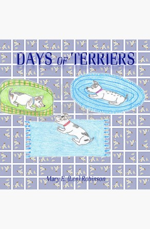 Days of Terriers MaryE.(Lee) Robinson