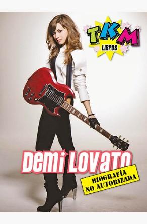 Demi Lovato: Biografía no autorizada Tomás Herraniz