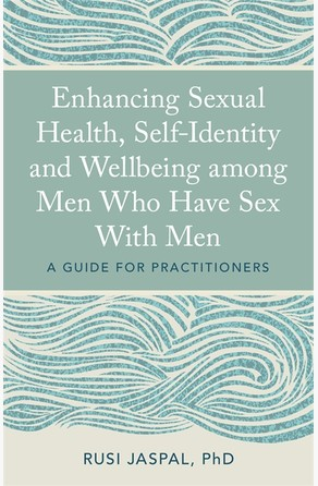 Enhancing Sexual Health, Self-Identity and Wellbeing among Men Who Have Sex With Men Rusi Jaspal