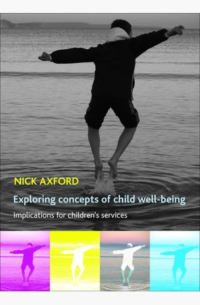 Exploring concepts of child well-being Nick Axford