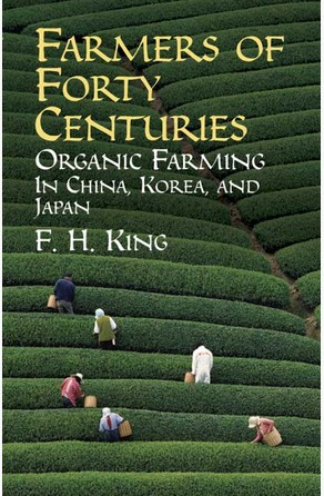 Farmers of Forty Centuries F. H. King