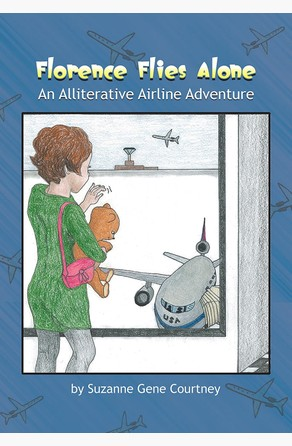 Florence Flies Alone Suzanne Courtney