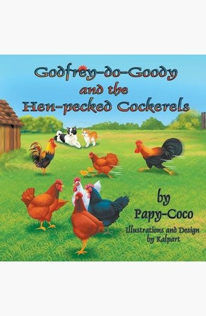 Godfrey-do-Goody and the Hen-pecked Cockerels Papy-Coco