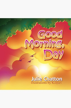 Good Morning, Day Julie Chatton