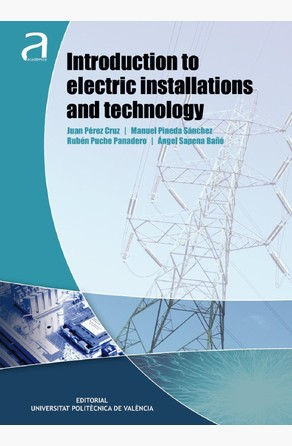 Introduction to electric installations and technology Ángel Sapena Bañó