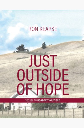 Just Outside of Hope - Sequel to Road Without End Ron Kearse