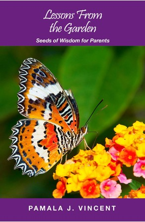 Lessons From the Garden Pamala  J Vincent