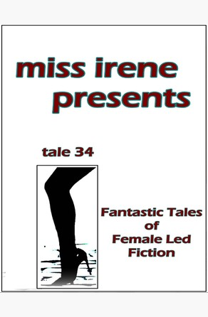 Miss Irene Presents - Tale 34 Miss Irene Clearmont