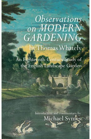 Observations on Modern Gardening, by Thomas Whately Michael Symes