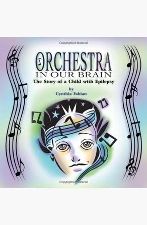 Orchestra in Our Brain: The Story of a Child with Epilepsy Cynthia Fabian