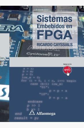 SISTEMAS EMBEBIDOS EN FPGA. 1ed. CAYSSIALS