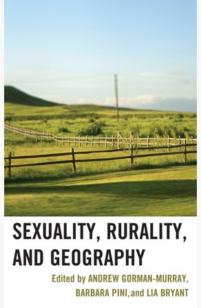 Sexuality, Rurality, and Geography Andrew Gorman-Murray