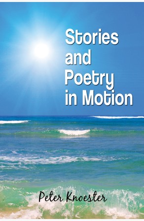 Stories and Poetry in Motion Peter Knoester